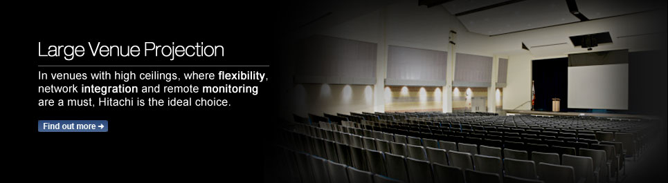 In venues with high ceilings, where flexibility, network integration and remote monitoring are a must, Hitachi is the ideal choice.
