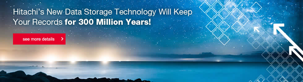 Hitachi's New Data Storage Technology Will Keep Your Records for 300 Million Years!