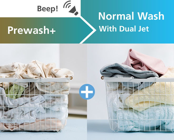 Beep!, Prewash+ + Normal Wash With Dual Jet